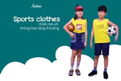 SPORTY CLOTHES - Thoải mái với những hoạt động ở trường